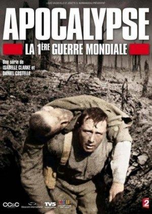 Apocalypse la 1ère Guerre mondiale (Apocalypse: World War I)